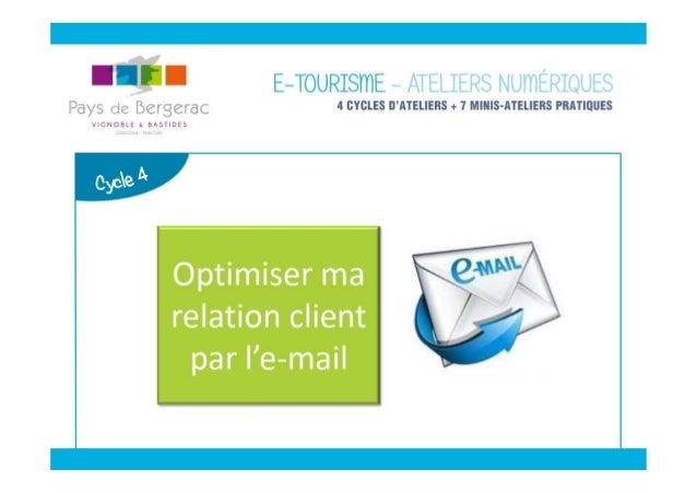 QUELQUES PRINCIPES DE BASE Optimiser ma relation client par l'e-mail