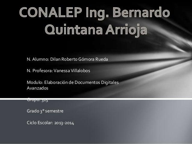 N. Alumno: Dilan Roberto Gómora Rueda  N. Profesora: Vanessa Villalobos Modulo: Elaboración de Documentos Digitales Avanza...
