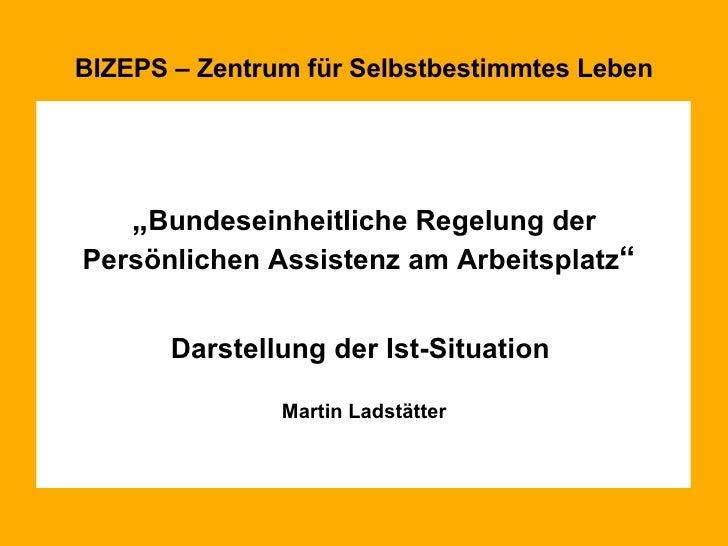 """BIZEPS – Zentrum für Selbstbestimmtes Leben <ul><li>"""" Bundeseinheitliche Regelung der Persönlichen Assistenz am Arbeitspla..."""