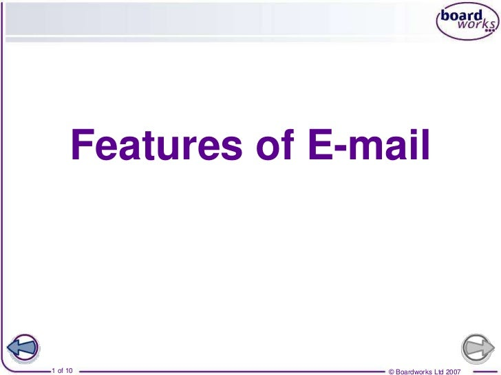 Features of E-mail1 of 10             © Boardworks Ltd 2007