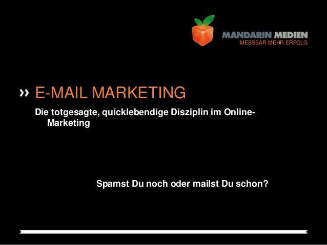 """FOLIE IHK Rostock >> PRÄSENTATION """"E-Mail Marketing"""" >> 11.09.2013 1 MESSBAR MEHR ERFOLG E-MAIL MARKETING Die totgesagte, ..."""