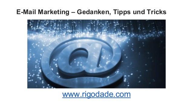 E-Mail Marketing – Gedanken, Tipps und Tricks www.rigodade.com