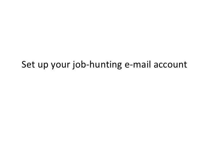 Set up your job-hunting e-mail account