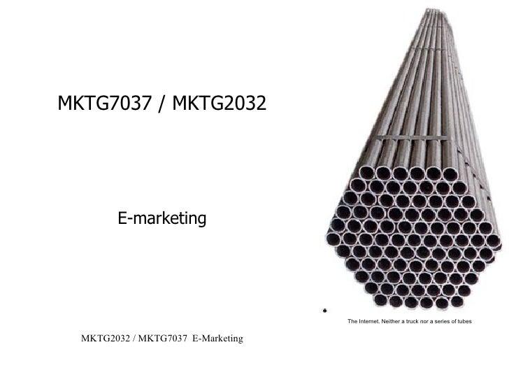 MKTG7037 / MKTG2032 E-marketing