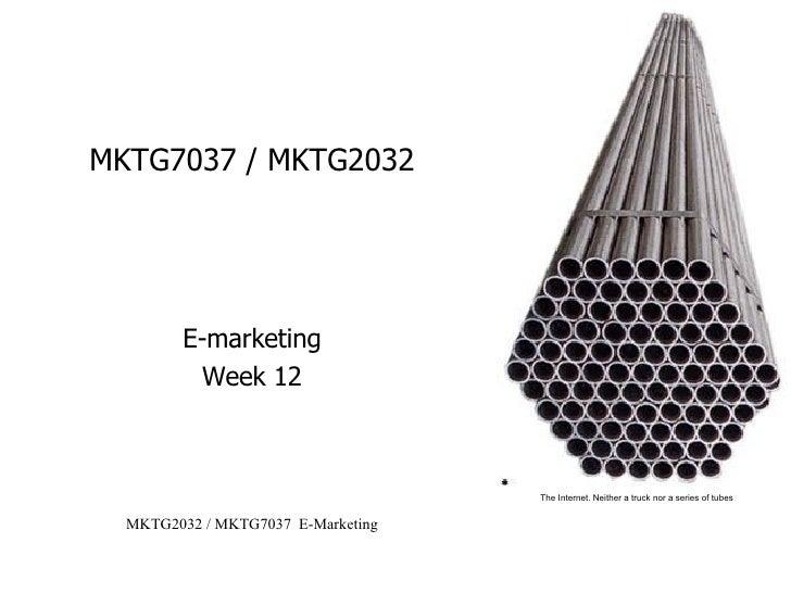 MKTG7037 / MKTG2032 E-marketing Week 12