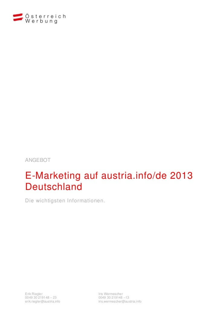 ANGEBOTE-Marketing auf austria.info/de 2013DeutschlandDie wichtigsten Informationen.Erik Riegler                Iris Werme...