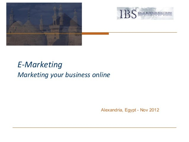 E-MarketingMarketing your business online                           Alexandria, Egypt - Nov 2012