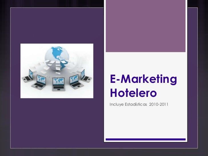 E-MarketingHoteleroIncluye Estadísticas 2010-2011
