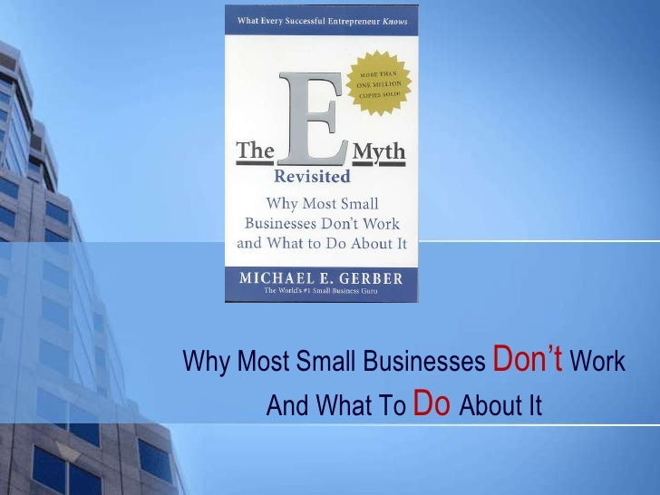 Why Most Small Businesses Don't Work      And What To Do About It