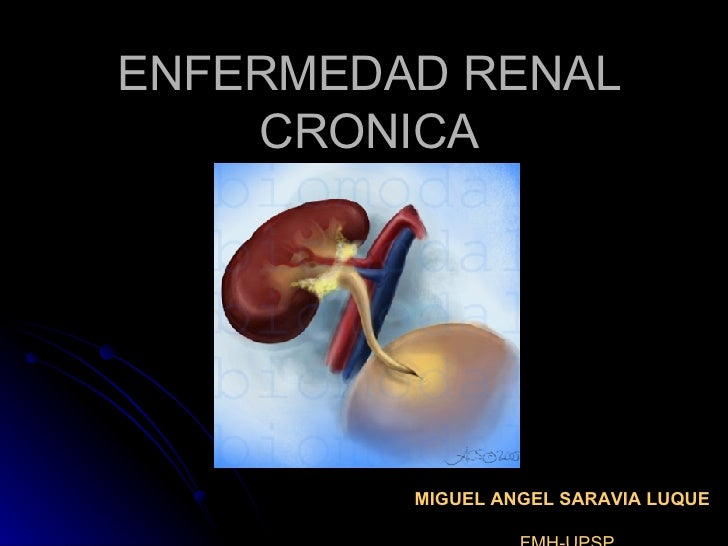 ENFERMEDAD RENAL CRONICA MIGUEL ANGEL SARAVIA LUQUE   FMH-UPSP