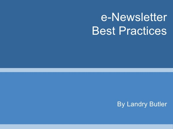 e-Newsletter Best Practices By Landry Butler