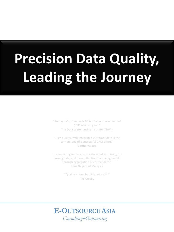 "Precision Data Quality,  Leading the Journey        ""Poor quality data costs US businesses an estimated                   ..."