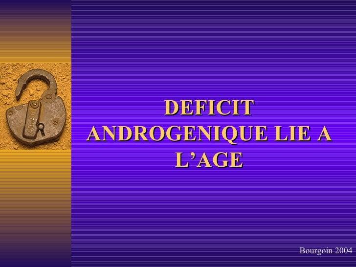 DEFICIT ANDROGENIQUE LIE A L'AGE Bourgoin 2004