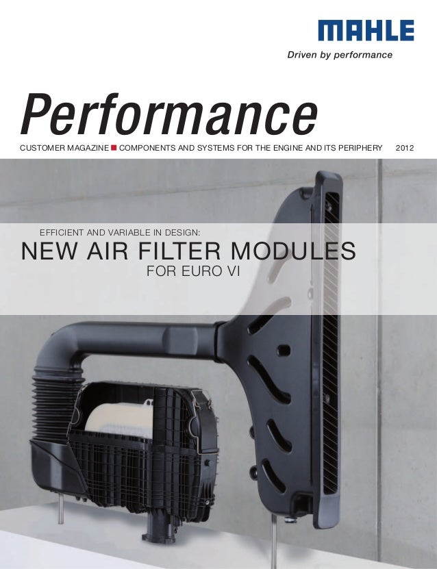 PerformanceCUSTOMER MAGAZINE   COMPONENTS AND SYSTEMS FOR THE ENGINE AND ITS PERIPHERY   2012   eFFICIent AnD VARIABLe In ...