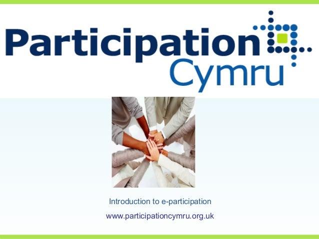 Introduction to e-participationwww.participationcymru.org.uk