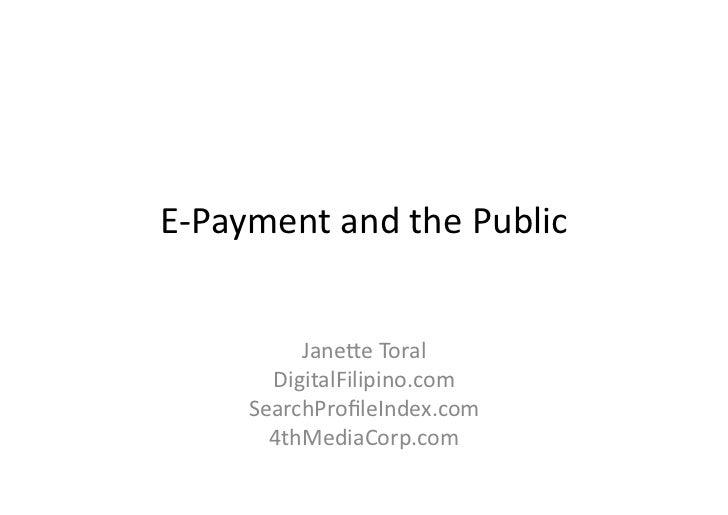 E-‐Payment  and  the  Public                  Jane3e  Toral             DigitalFilipino.com           Searc...
