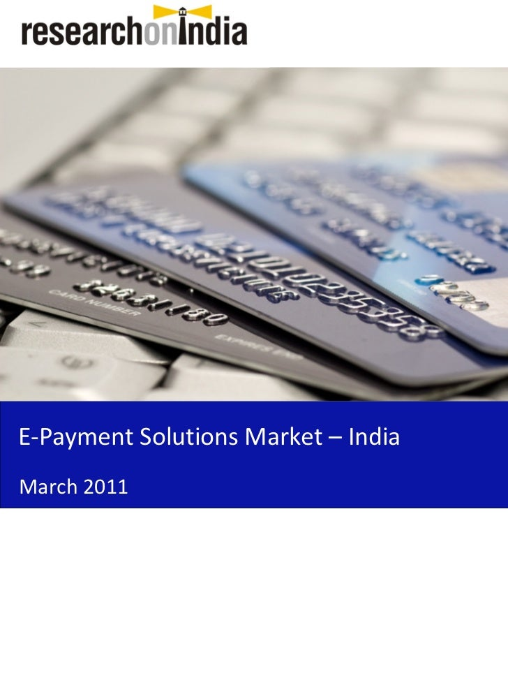 Market Research Report : E payment Solutions Market in India 2011