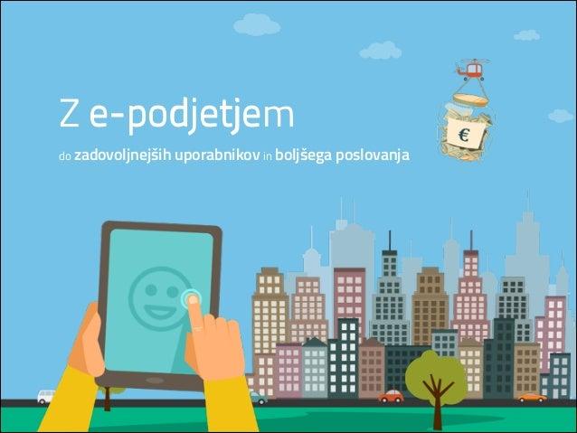 Z e-podjetje e-podjetjem do zadovoljnejših uporabnikov in boljšega poslovanja