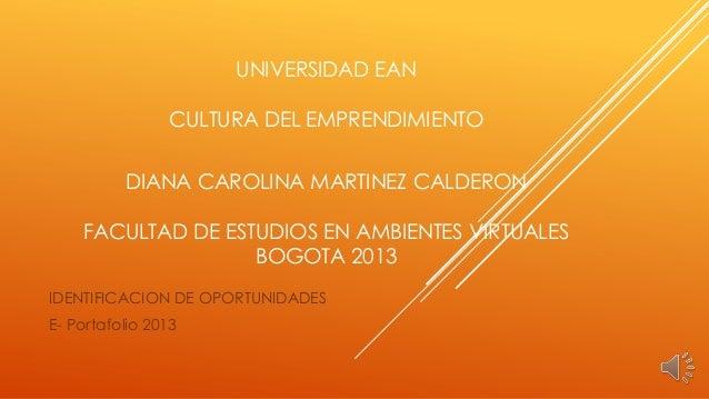 UNIVERSIDAD EANCULTURA DEL EMPRENDIMIENTODIANA CAROLINA MARTINEZ CALDERONFACULTAD DE ESTUDIOS EN AMBIENTES VIRTUALESBOGOTA...