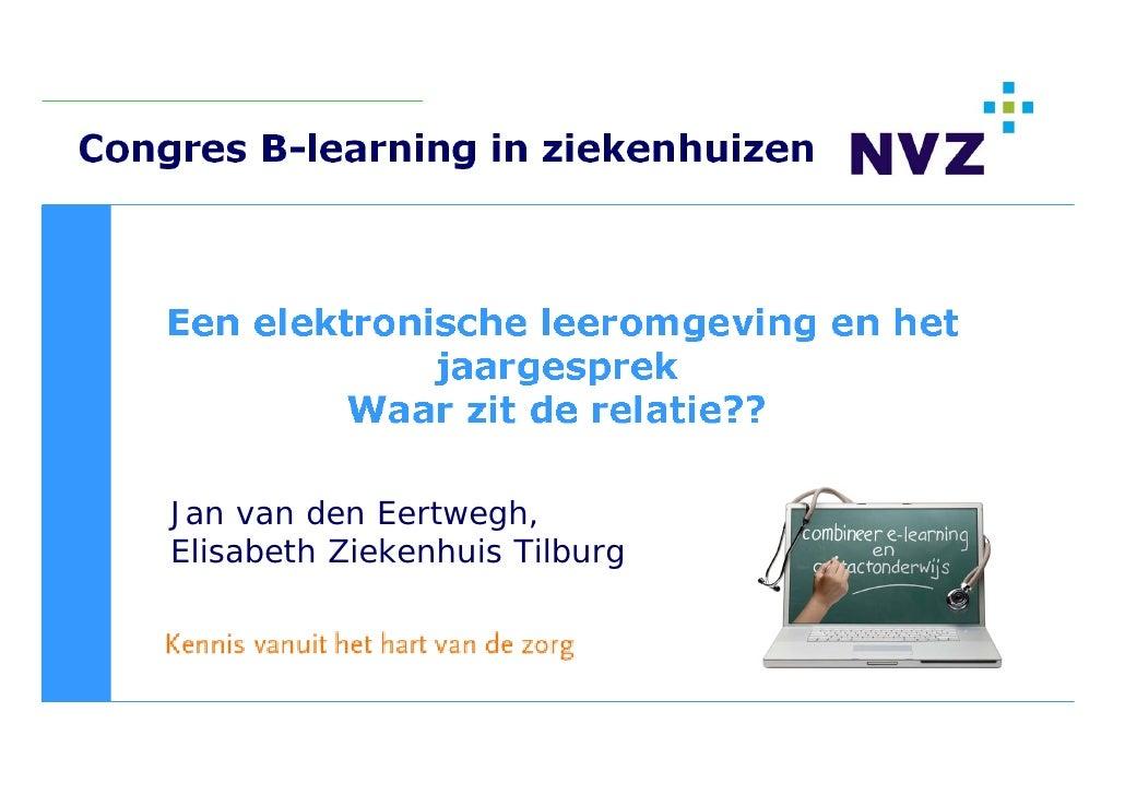 Congres B-learning in ziekenhuizen     Jan van den Eertwegh, Elisabeth Ziekenhuis Tilburg