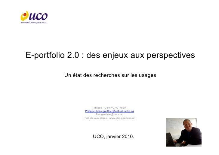 E-portfolio 2.0 : des enjeux aux perspectives            Un état des recherches sur les usages                            ...