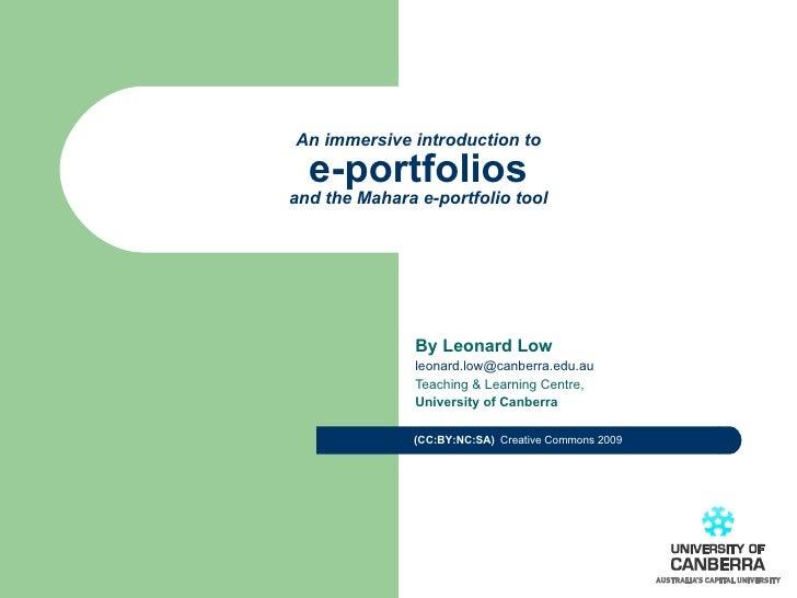 An immersive introduction to    e-portfolios and the Mahara e-portfolio tool                    By Leonard Low            ...