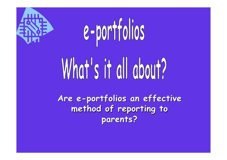 Are e-portfolios an effective    method of reporting to          parents?