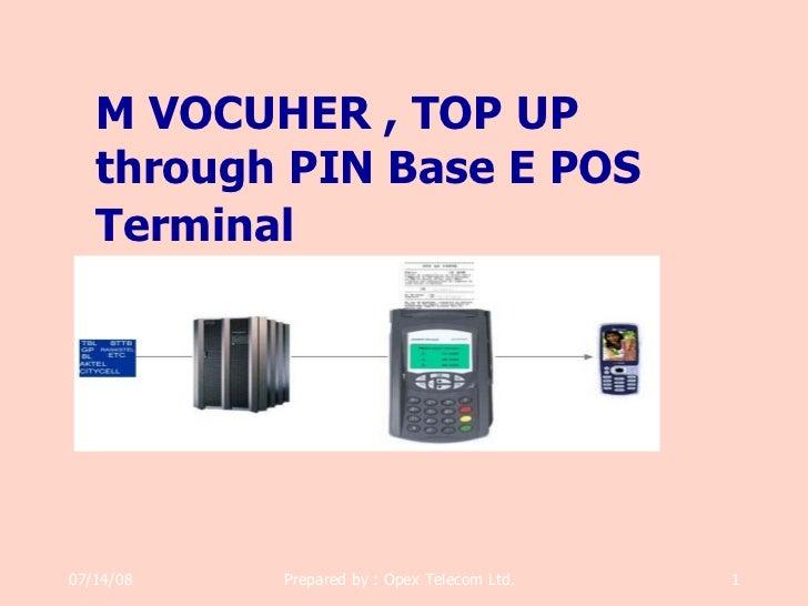 06/04/09 M VOCUHER , TOP UP through PIN Base E POS Terminal