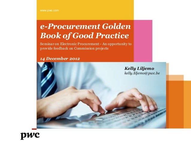 www.pwc.come-Procurement GoldenBook of Good PracticeSeminar on Electronic Procurement - An opportunity toprovide feedback ...
