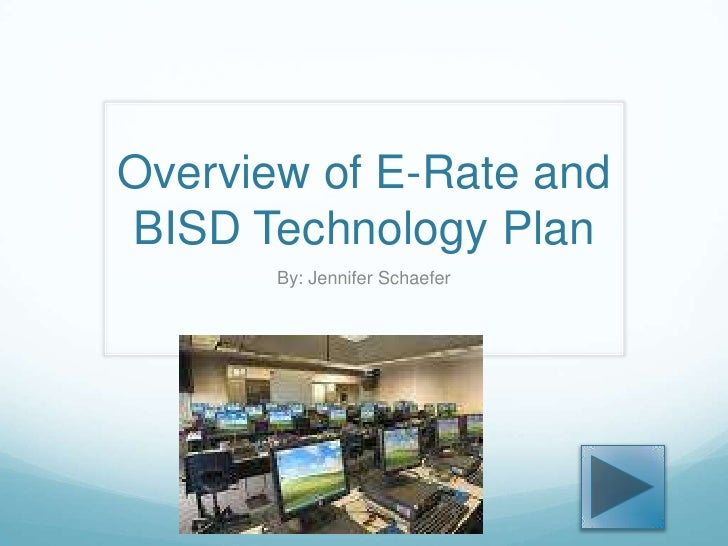 Overview of E-Rate and BISD Technology Plan<br />By: Jennifer Schaefer<br />