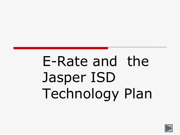 E-Rate and  the Jasper ISD Technology Plan<br />