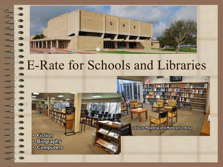 E rate for Schools and Libraries