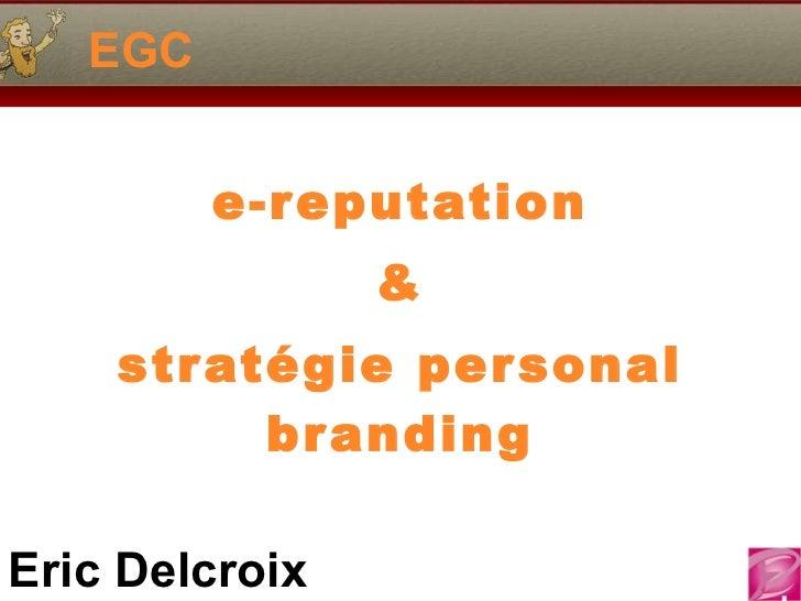 EGC e-reputation & stratégie personal branding