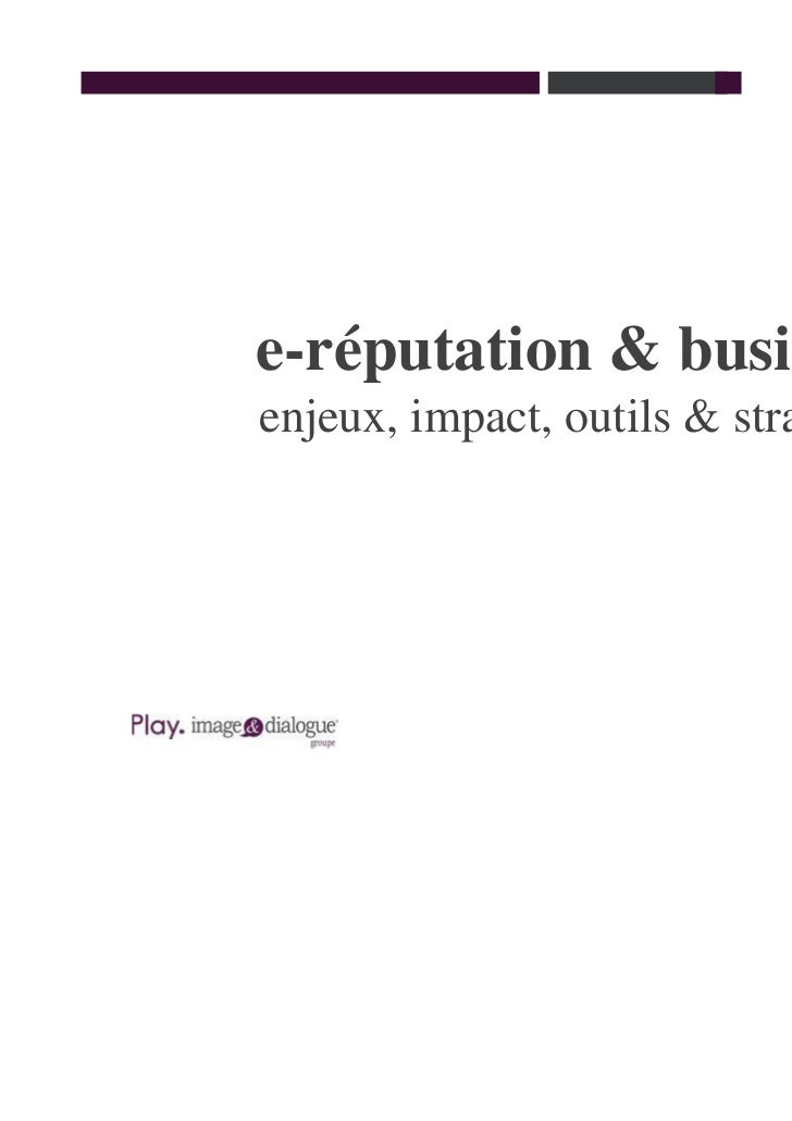 e-réputation & business                       enjeux, impact, outils & stratégiesO X I E M | 1 S . L I M E S T O N E S T. ...