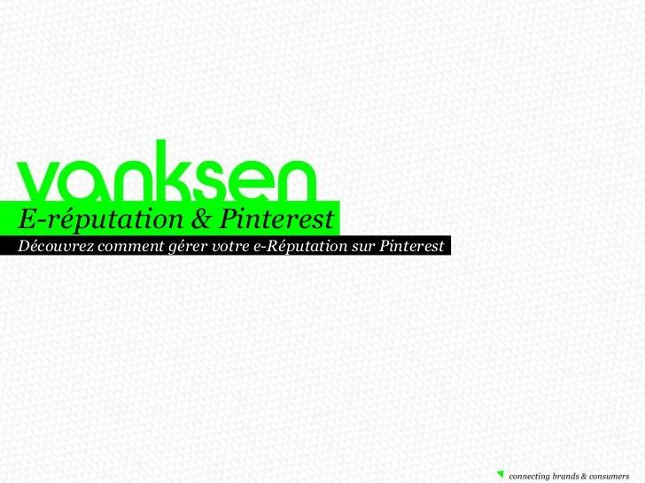 E-réputation & PinterestDécouvrez comment gérer votre e-Réputation sur Pinterest