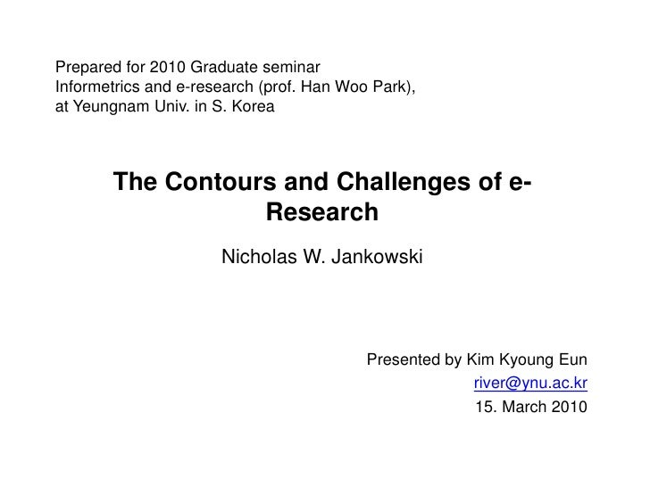 Prepared for 2010 Graduate seminarInformetrics and e-research (prof. Han Woo Park),at Yeungnam Univ. in S. Korea<br />The ...