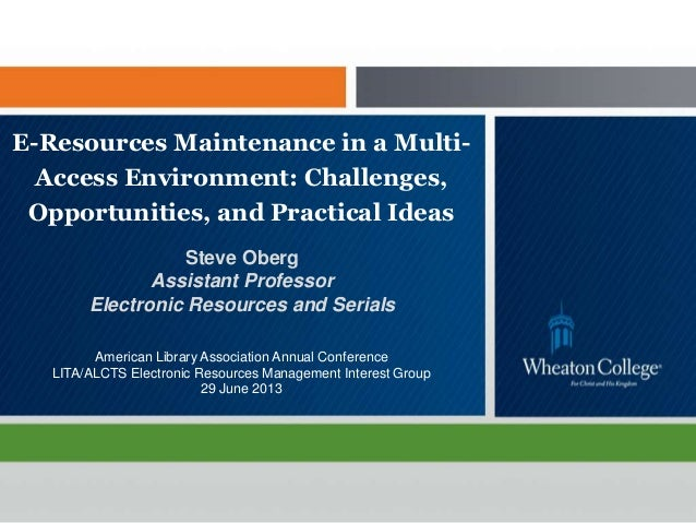 E resources maintenance in a multi-access environment