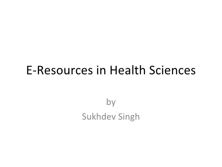 E-Resources in Health Sciences by Sukhdev Singh