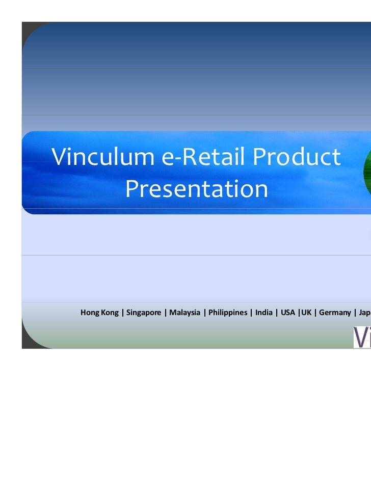 Vinculume RetailProductVinculume‐RetailProduct      Presentation  HongKong Singapore Malaysia Philippines I...