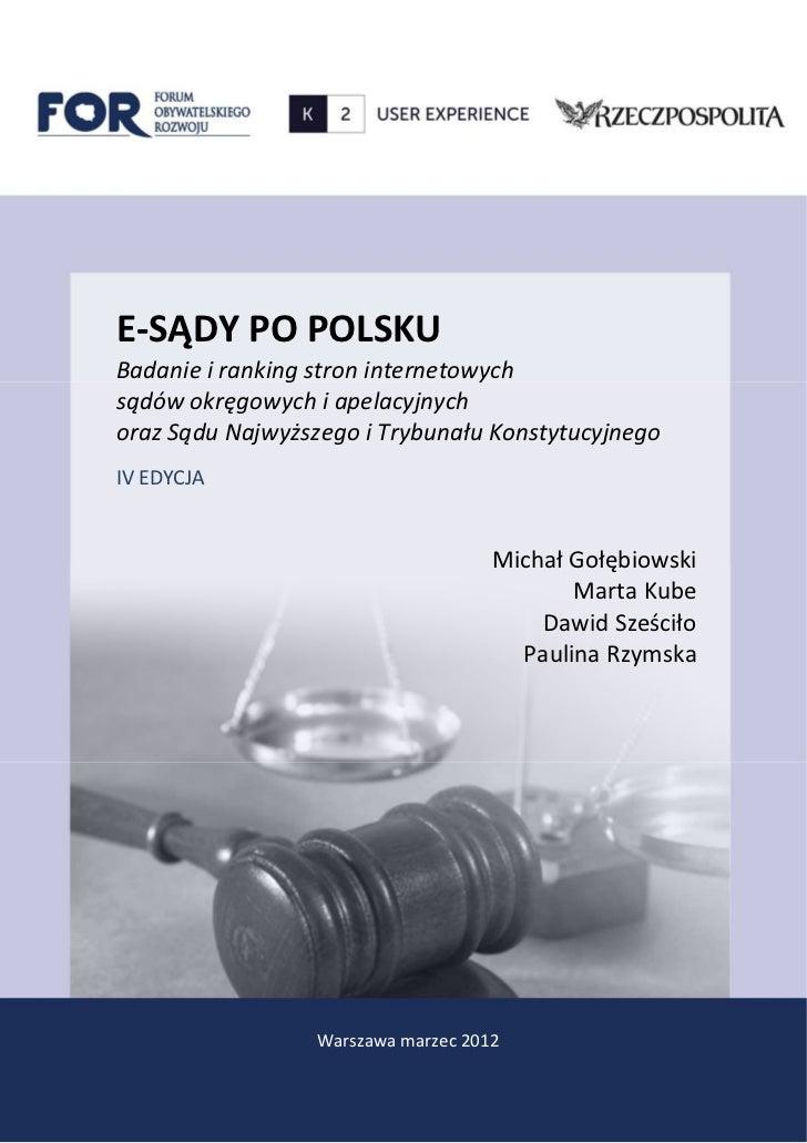 E-SĄDY PO POLSKUBadanie i ranking stron internetowychsądów okręgowych i apelacyjnychoraz Sądu Najwyższego i Trybunału Kons...