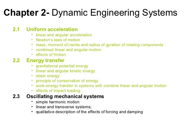 Chapter 2- Dynamic Engineering Systems  2.1   Uniform acceleration         •   linear and angular acceleration         •  ...
