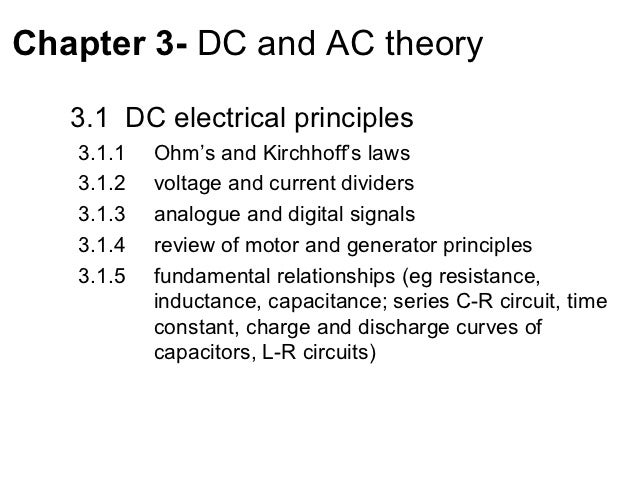 Chapter 3- DC and AC theory   3.1 DC electrical principles   3.1.1   Ohm's and Kirchhoff's laws   3.1.2   voltage and curr...
