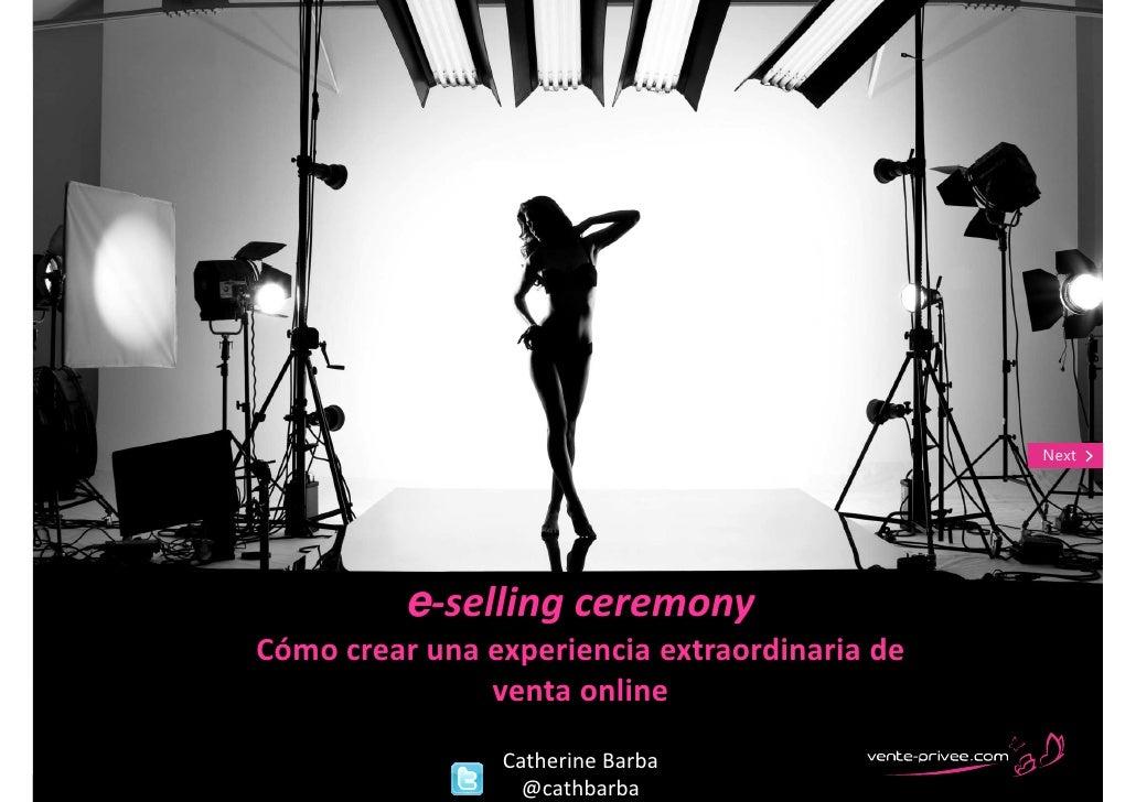 Back                                                  Next                 e-selling ceremony       Cómo crear una experie...