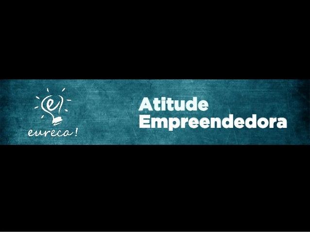 Oficina Eureca! Canvas - Ser Empreendedor Dia 1