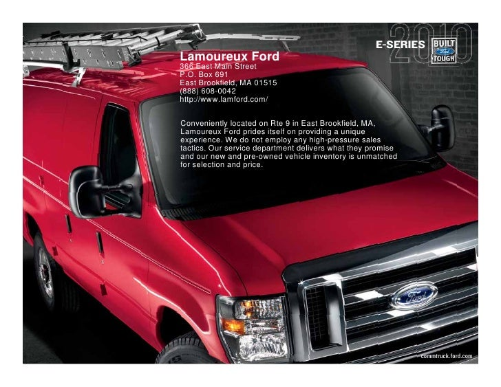 E-SERIES Lamoureux Ford 366 East Main Street P.O. Box 691 East Brookfield, MA 01515 (888) 608-0042 http://www.lamford.com/...