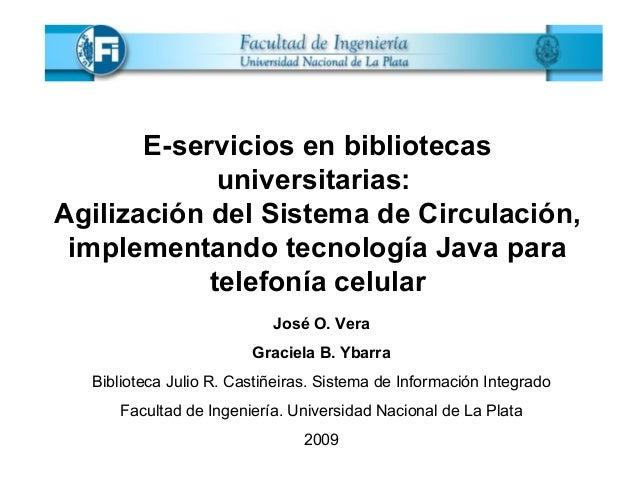 E-servicios en bibliotecas universitarias: Agilización del Sistema de Circulación, implementando tecnología Java para tele...