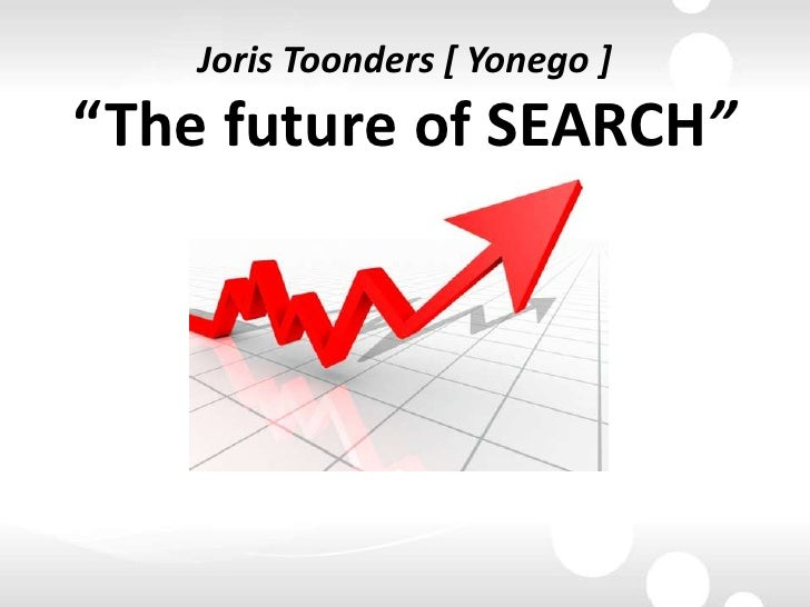 """Joris Toonders [ Yonego ]""""The future of SEARCH""""<br />"""
