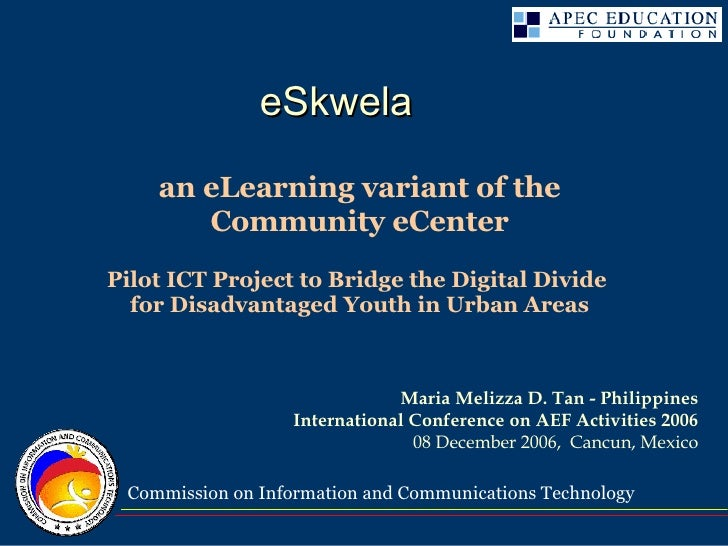an eLearning variant of the Community eCenter Pilot ICT Project to Bridge the Digital Divide  for Disadvantaged Youth in U...