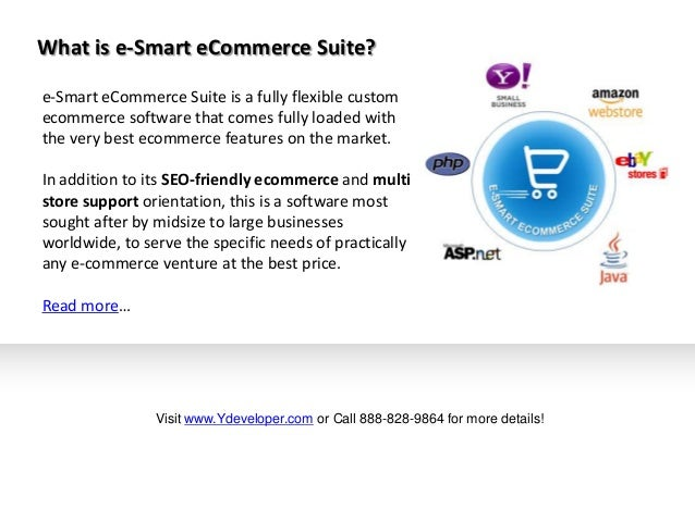 e-Smart eCommerce Suite is a fully flexible custom ecommerce software that comes fully loaded with the very best ecommerce...