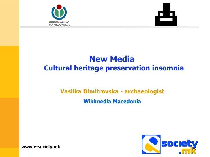 New Media   Cultural heritage preservation insomnia Vasilka Dimitrovska - archaeologist Wikimedia Macedonia